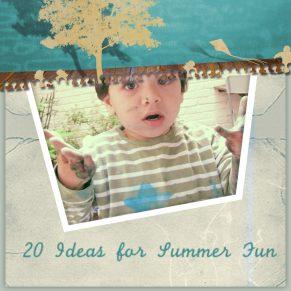 20 Ideas for Summer Fun