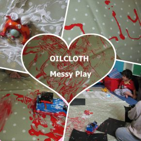 Messy Play with Oilcloth