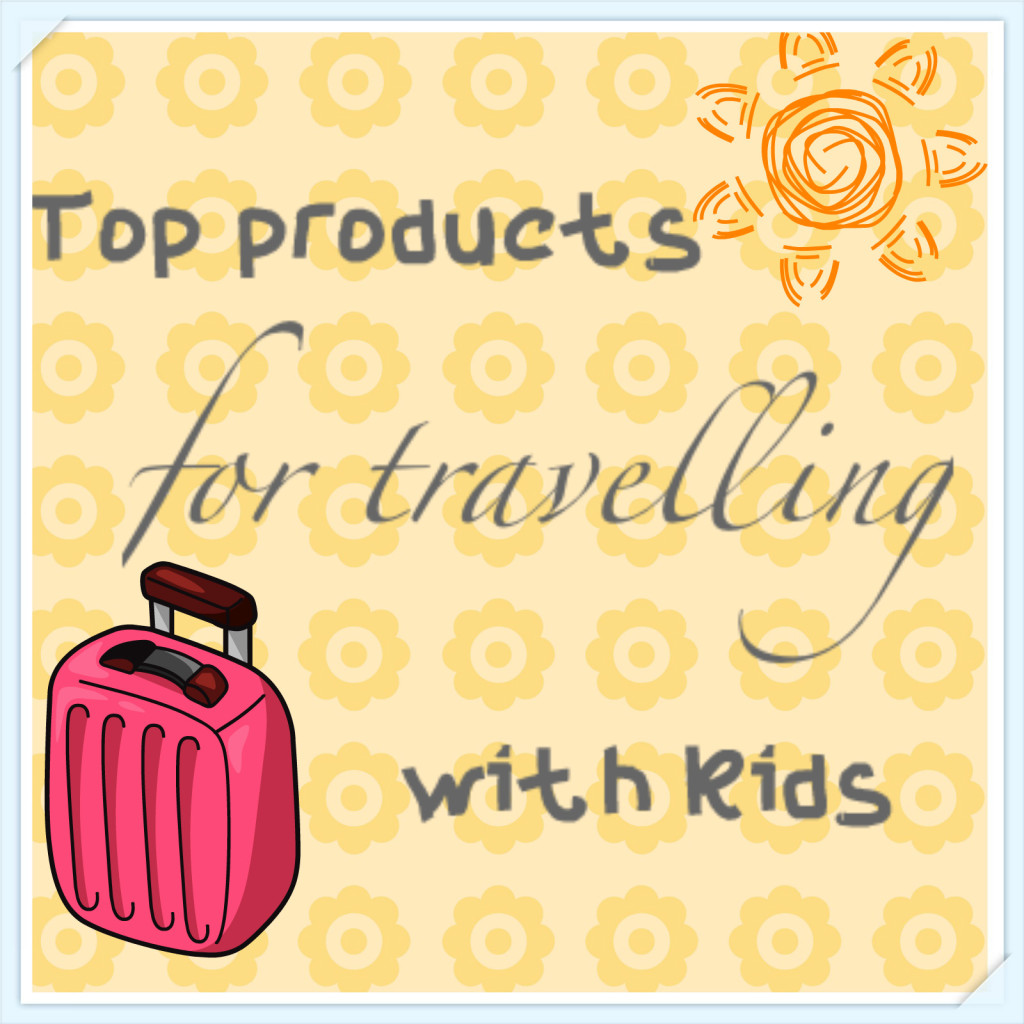 Top Products for Travelling with Kids