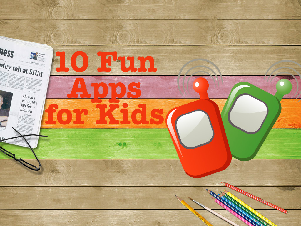 Ten Fun Apps for Kids
