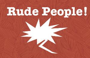 Ranty Friday – Rude People
