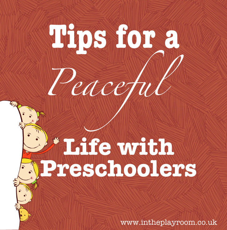 Tips for a peaceful life with preschoolers