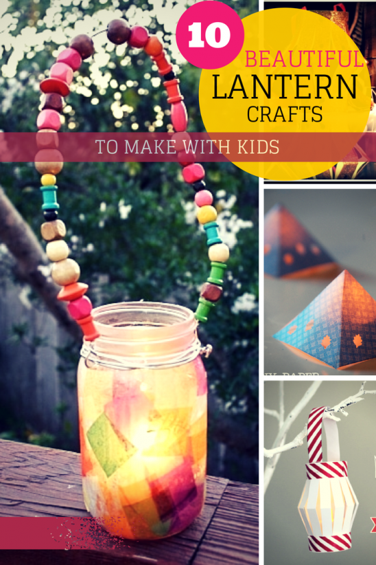 10 Beautiful Lantern Crafts That Kids Can Make