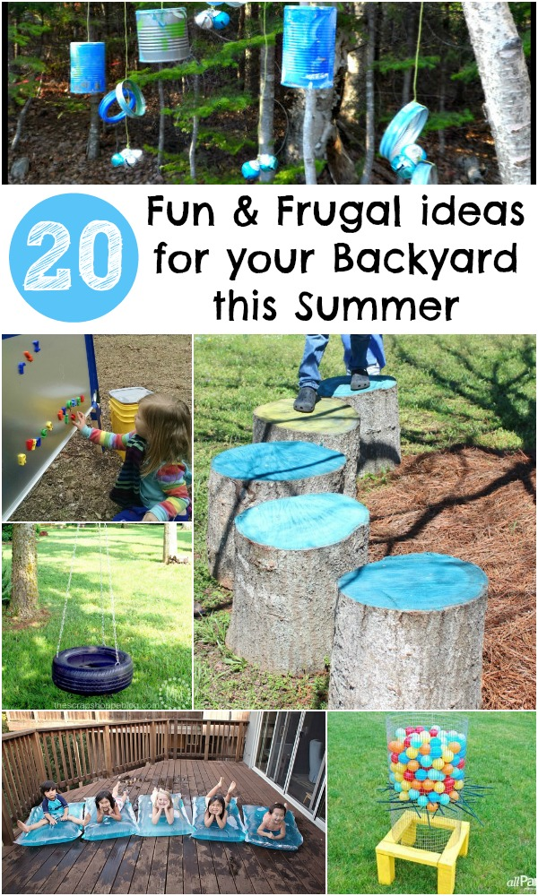 20 Fun and Frugal ideas for your Backyard this Summer