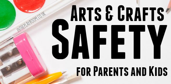 64b93ccb8ff Arts and Crafts Safety for Parents and Kids - In The Playroom