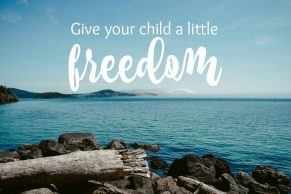 Give Your Child A Little Freedom