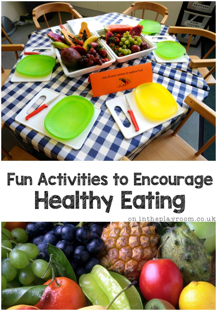 Fun Activities To Encourage Healthy Eating