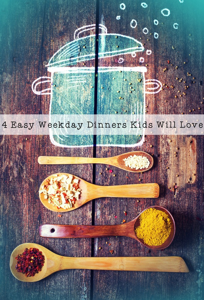4 Easy Weekday Dinners the Kids Will Love