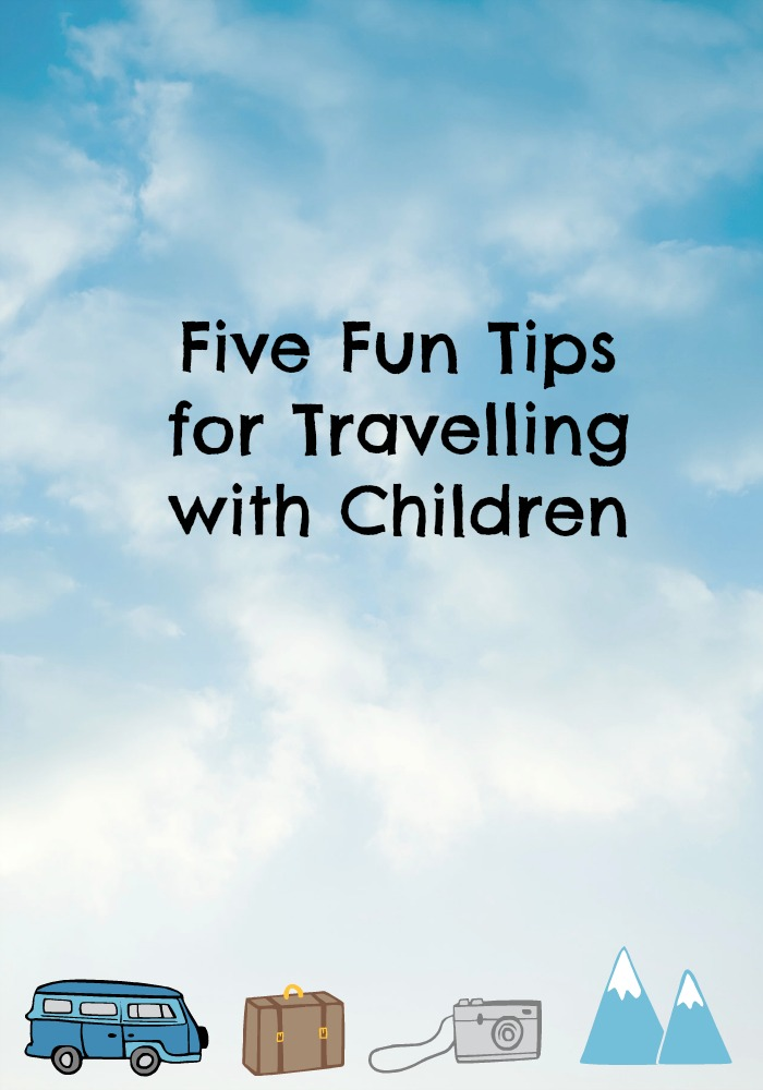 Five Fun Tips for Travelling with Children