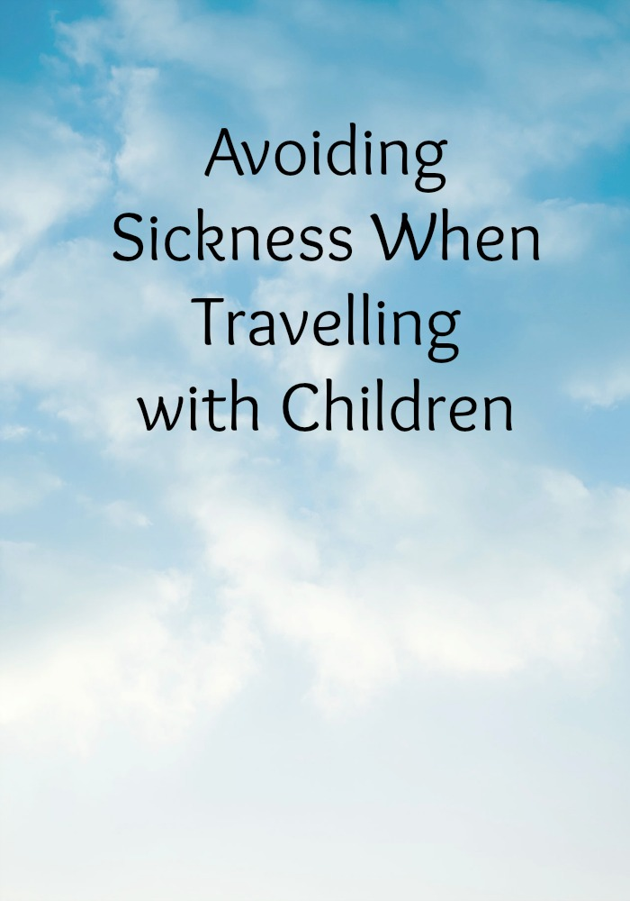 Avoiding Sickness When Travelling with Children