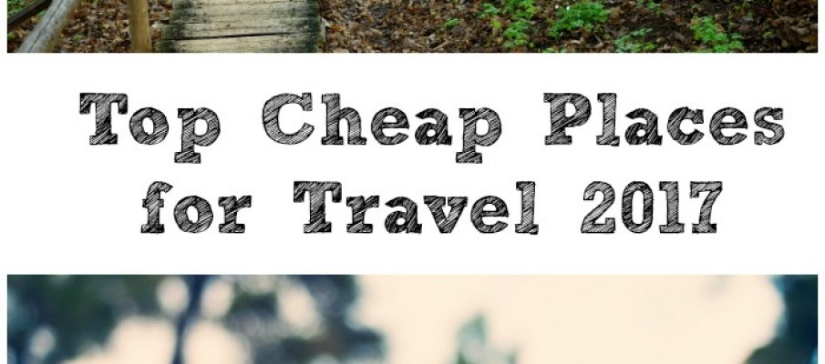 top-cheap-places-for-travel-2017