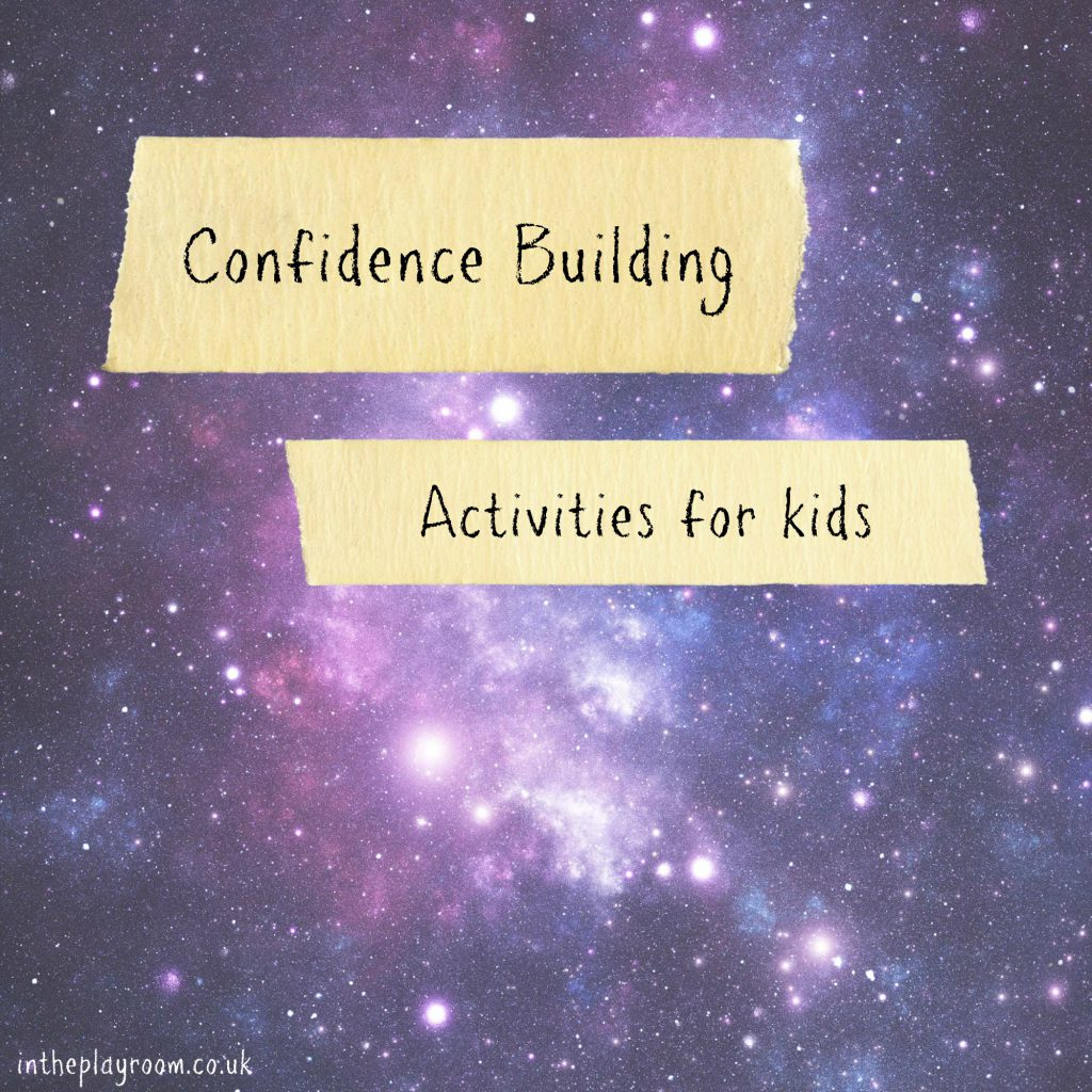 Confidence Building Activities for Kids #LoveYourselfProject